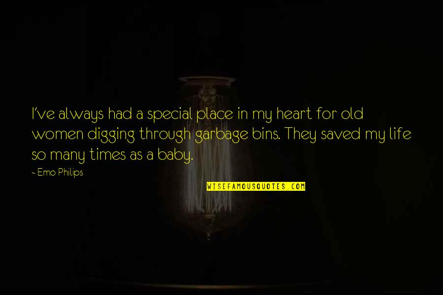 Saved Life Quotes By Emo Philips: I've always had a special place in my