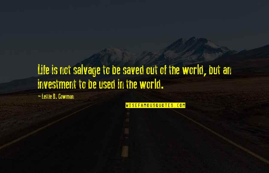 Saved Life Quotes By Lettie B. Cowman: Life is not salvage to be saved out