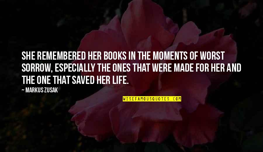 Saved Life Quotes By Markus Zusak: She remembered her books in the moments of