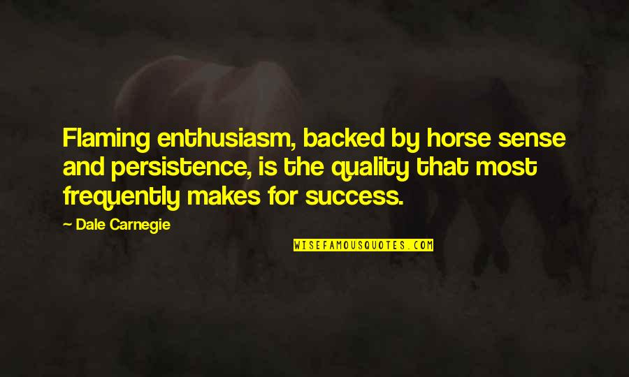 Saving Money For Retirement Quotes By Dale Carnegie: Flaming enthusiasm, backed by horse sense and persistence,