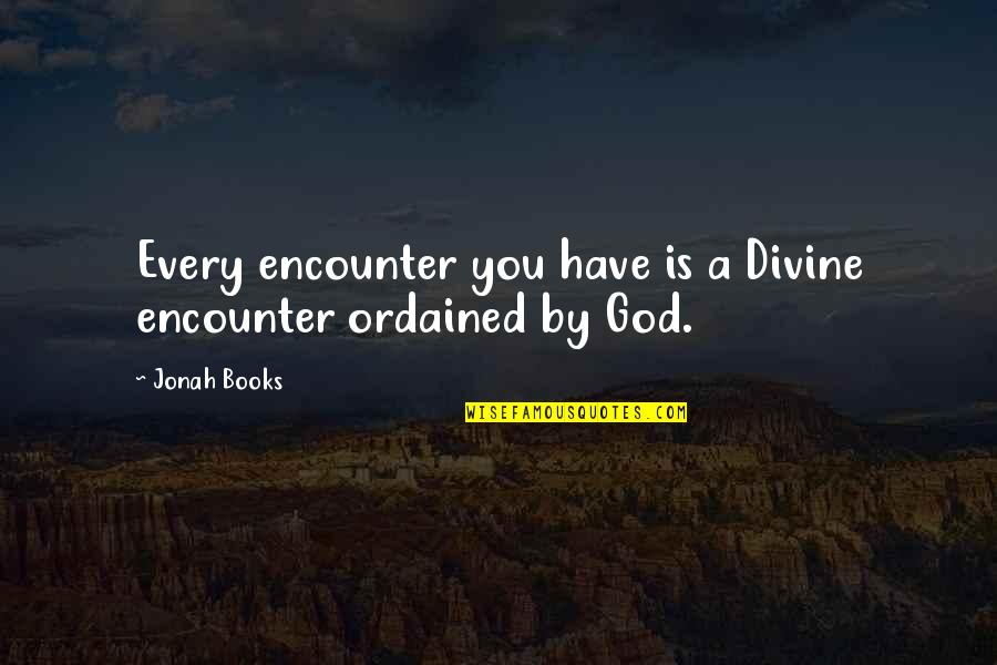 Savings Accounts Quotes By Jonah Books: Every encounter you have is a Divine encounter