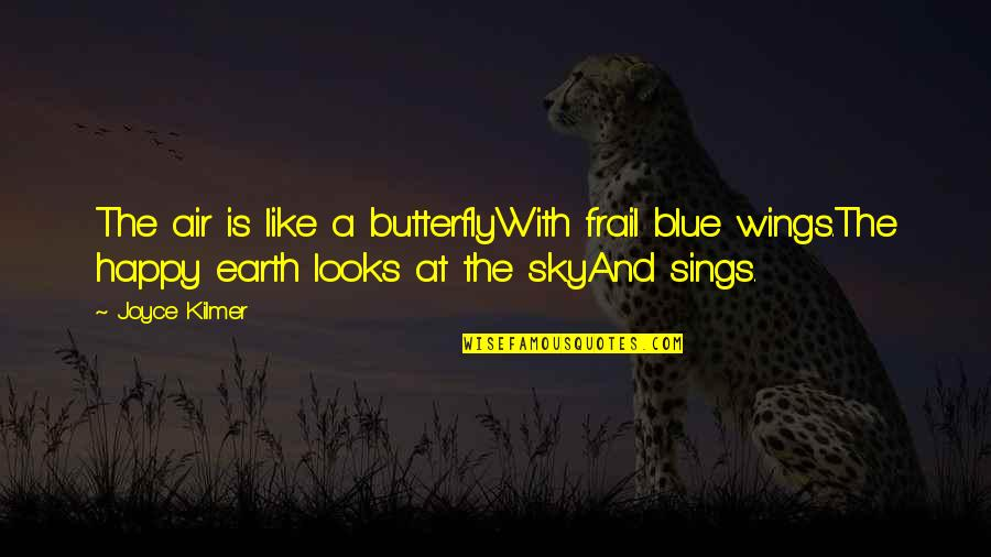 Savings Bank Life Insurance Quotes By Joyce Kilmer: The air is like a butterflyWith frail blue