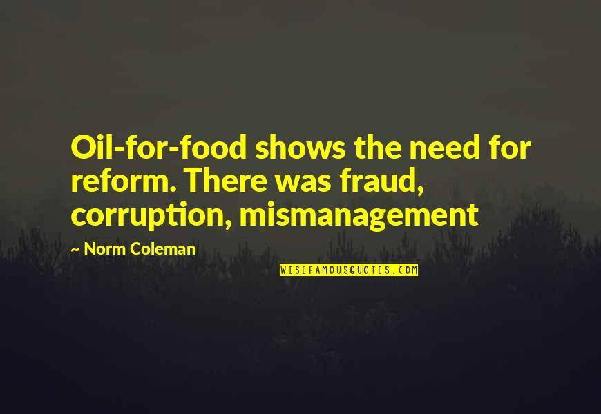 Sawney Webb Quotes By Norm Coleman: Oil-for-food shows the need for reform. There was