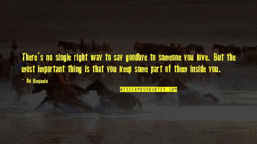 Say Goodbye Quotes By Ali Benjamin: There's no single right way to say goodbye