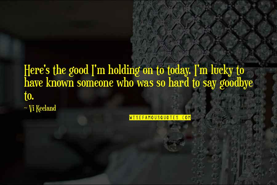 Say Goodbye Quotes Top 100 Famous Quotes About Say Goodbye