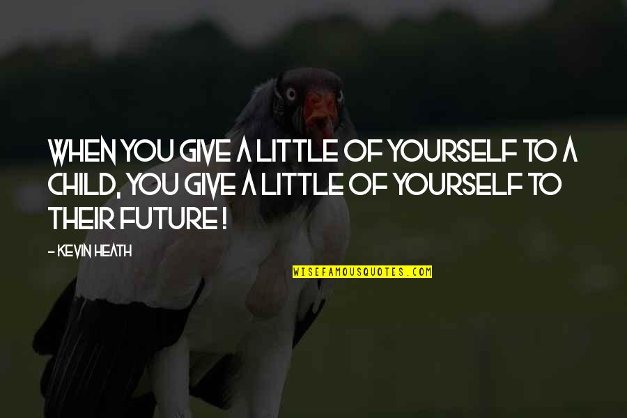 Sayed Jamaluddin Afghan Quotes By Kevin Heath: When you give a little of yourself to