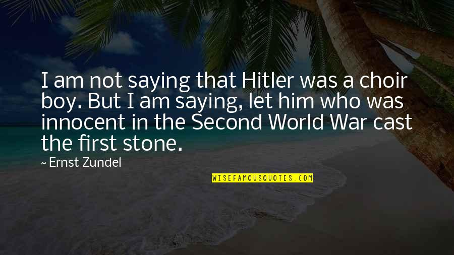 Saying It's Over Quotes By Ernst Zundel: I am not saying that Hitler was a