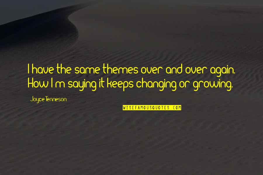 Saying It's Over Quotes By Joyce Tenneson: I have the same themes over and over