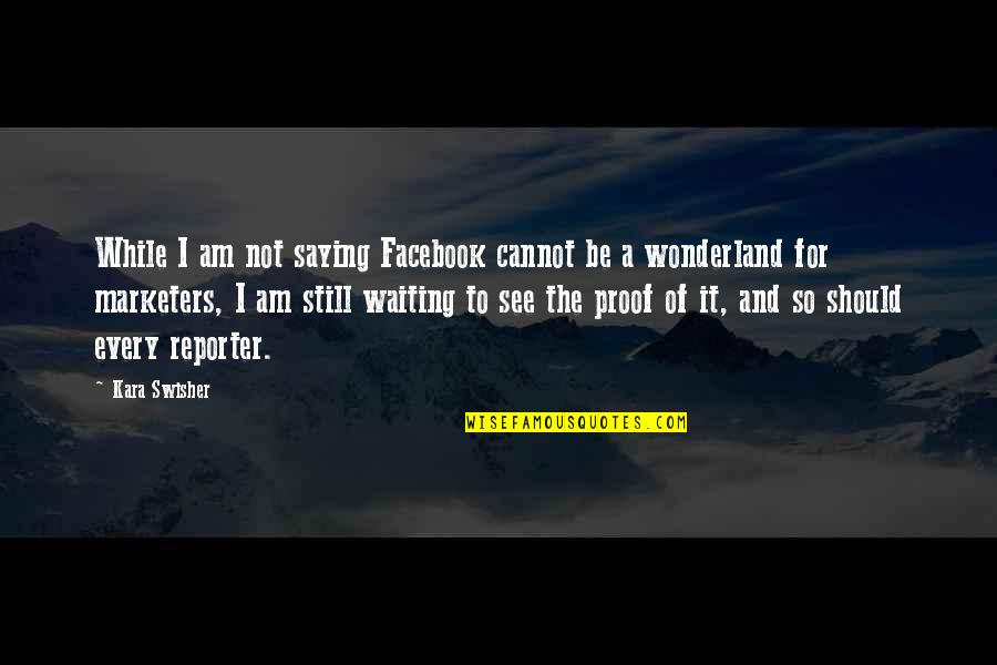 Saying It's Over Quotes By Kara Swisher: While I am not saying Facebook cannot be