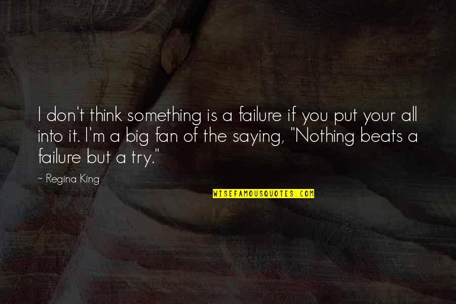 Saying It's Over Quotes By Regina King: I don't think something is a failure if