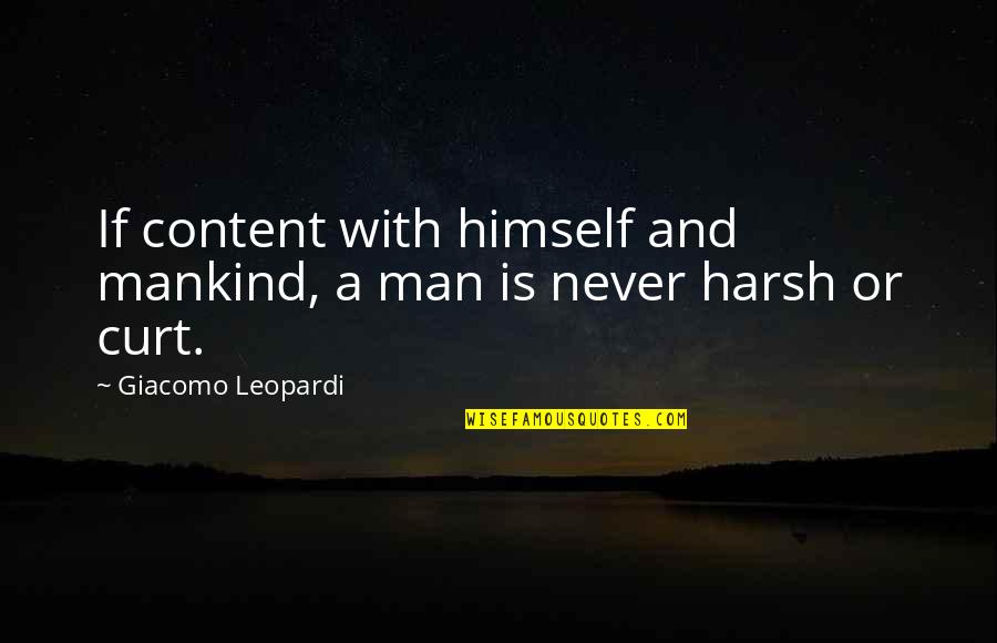 Saying Sorry Indirectly Quotes By Giacomo Leopardi: If content with himself and mankind, a man