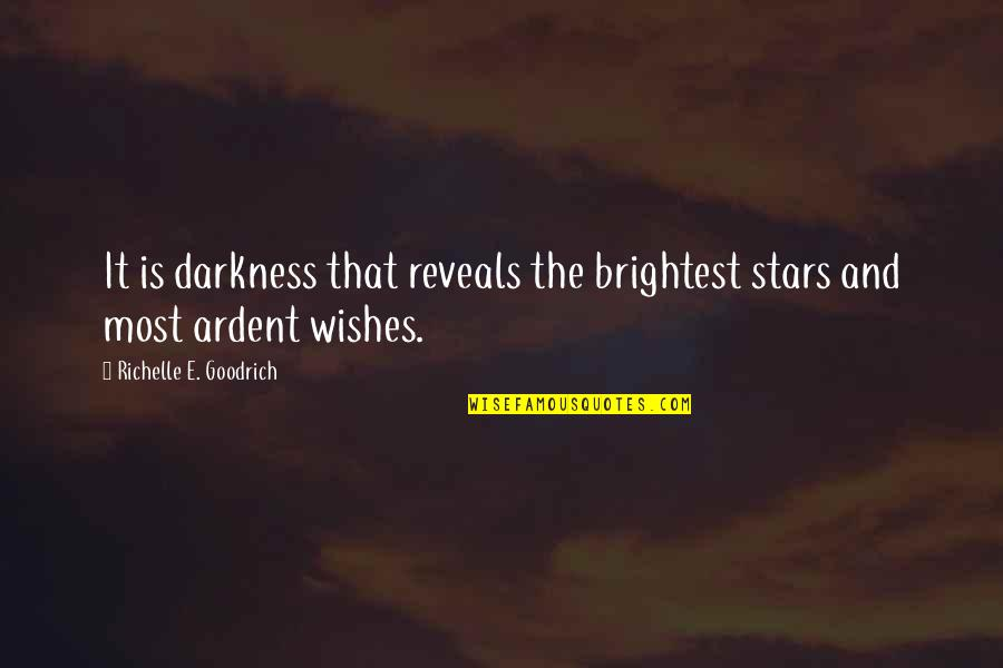 Saying Sorry Indirectly Quotes By Richelle E. Goodrich: It is darkness that reveals the brightest stars