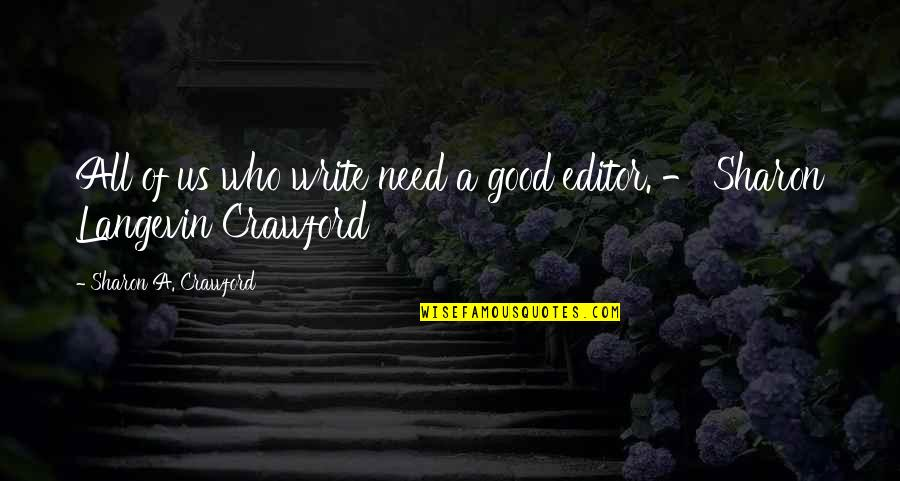 Saying Sorry Indirectly Quotes By Sharon A. Crawford: All of us who write need a good