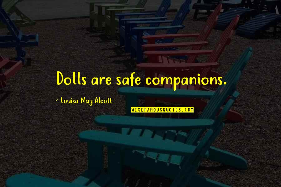 Saying Sorry To Your Best Friend Tagalog Quotes By Louisa May Alcott: Dolls are safe companions.
