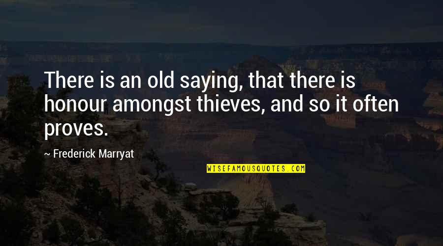 Saying Yes More Often Quotes By Frederick Marryat: There is an old saying, that there is