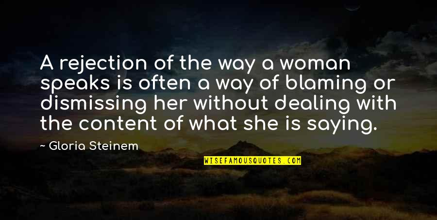 Saying Yes More Often Quotes By Gloria Steinem: A rejection of the way a woman speaks