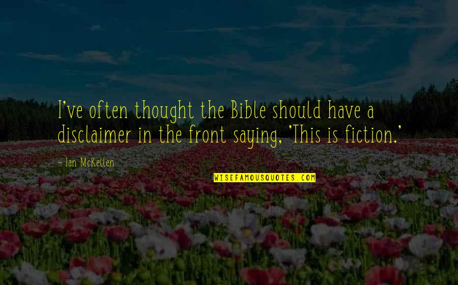 Saying Yes More Often Quotes By Ian McKellen: I've often thought the Bible should have a