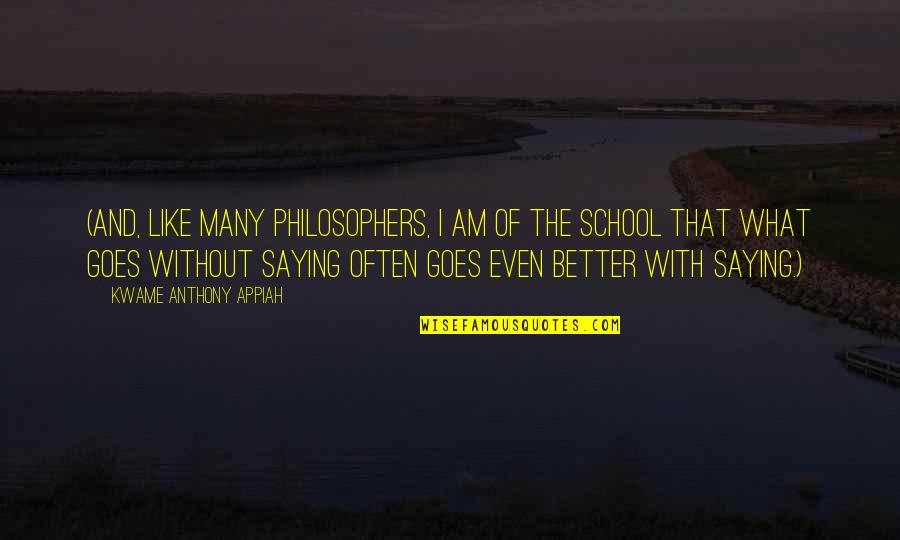 Saying Yes More Often Quotes By Kwame Anthony Appiah: (And, like many philosophers, I am of the