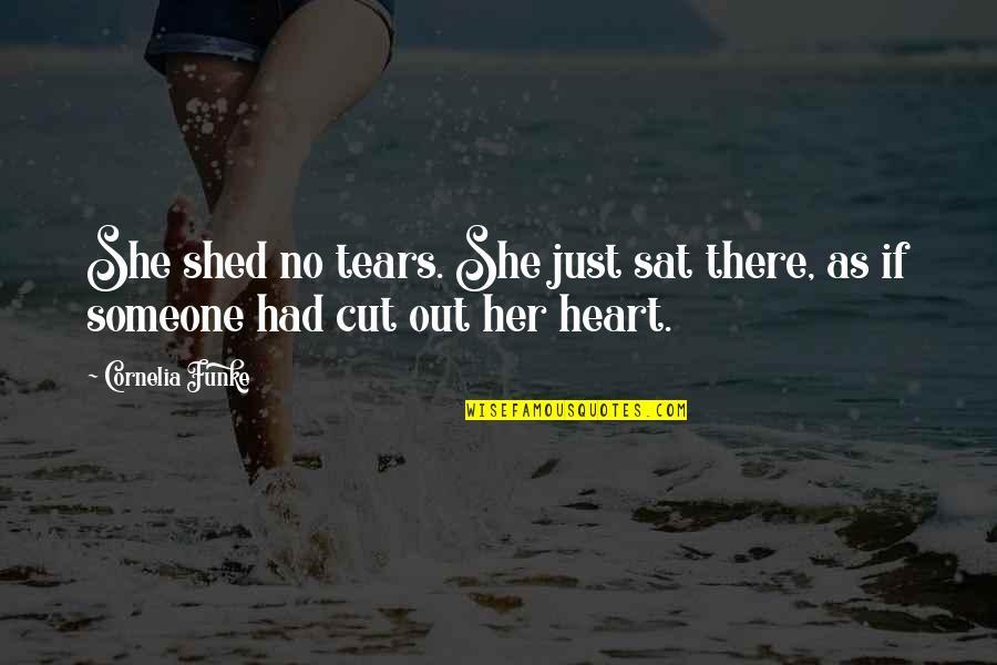 Sayyidina Umar Quotes By Cornelia Funke: She shed no tears. She just sat there,