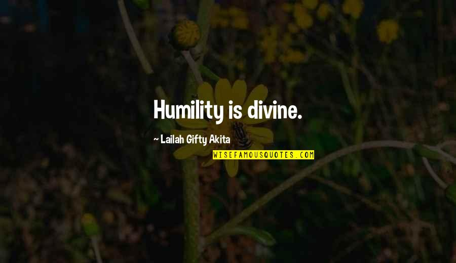 Sayyidina Umar Quotes By Lailah Gifty Akita: Humility is divine.