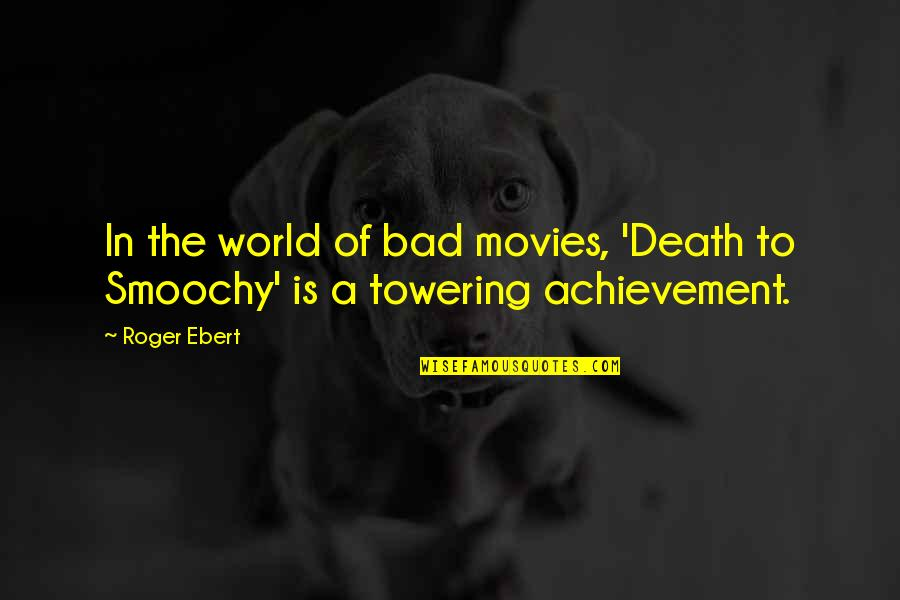 Sayyidina Umar Quotes By Roger Ebert: In the world of bad movies, 'Death to