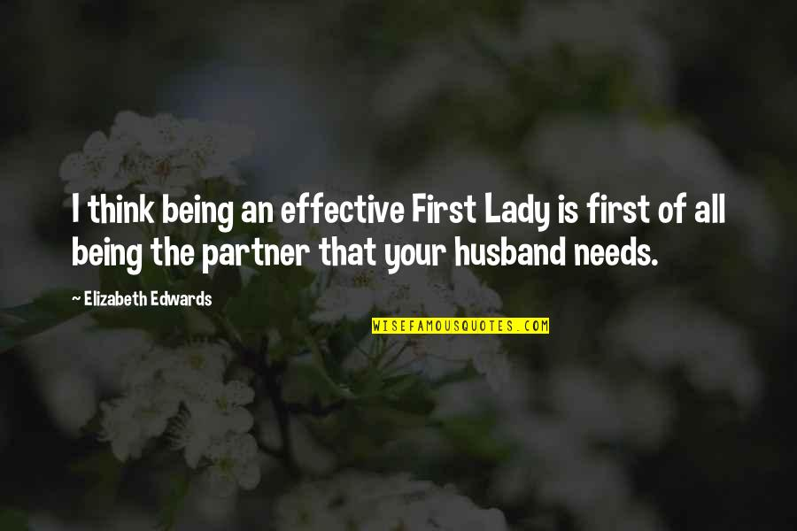 Scala Single Quotes By Elizabeth Edwards: I think being an effective First Lady is