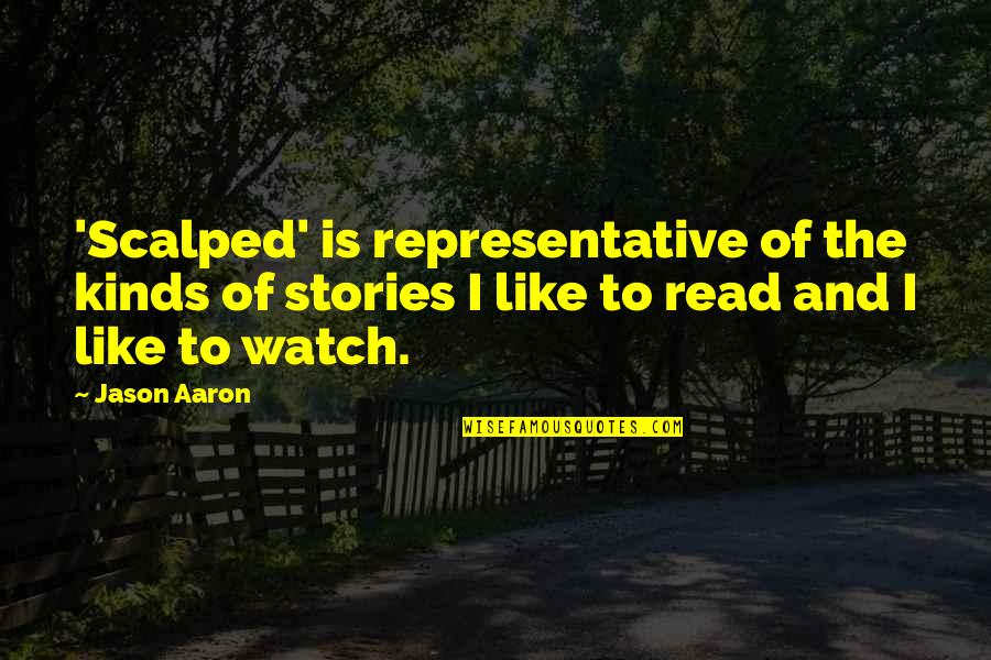 Scalped Quotes By Jason Aaron: 'Scalped' is representative of the kinds of stories