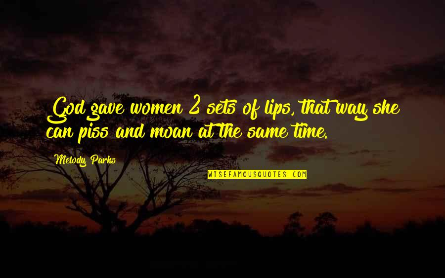 Scalped Quotes By Melody Parks: God gave women 2 sets of lips, that