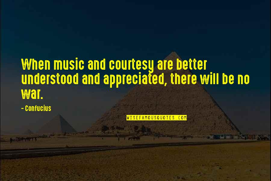 Scared Of Marriage Quotes By Confucius: When music and courtesy are better understood and