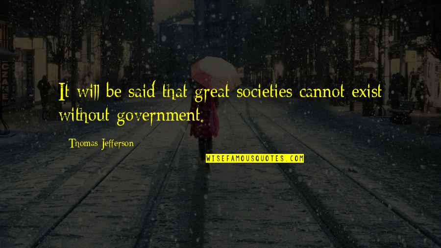 Scarlet Letter Symbols Quotes By Thomas Jefferson: It will be said that great societies cannot