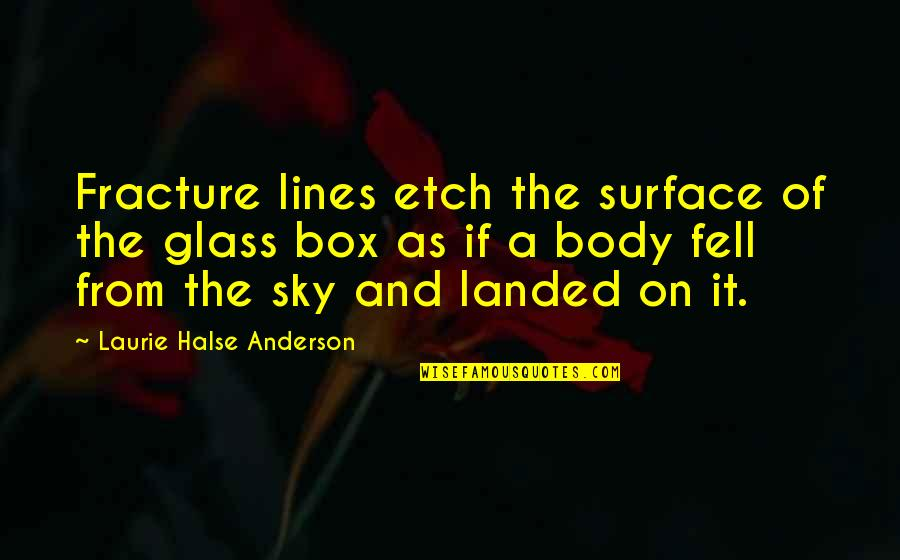 Scarlet Letter Witch Quotes By Laurie Halse Anderson: Fracture lines etch the surface of the glass