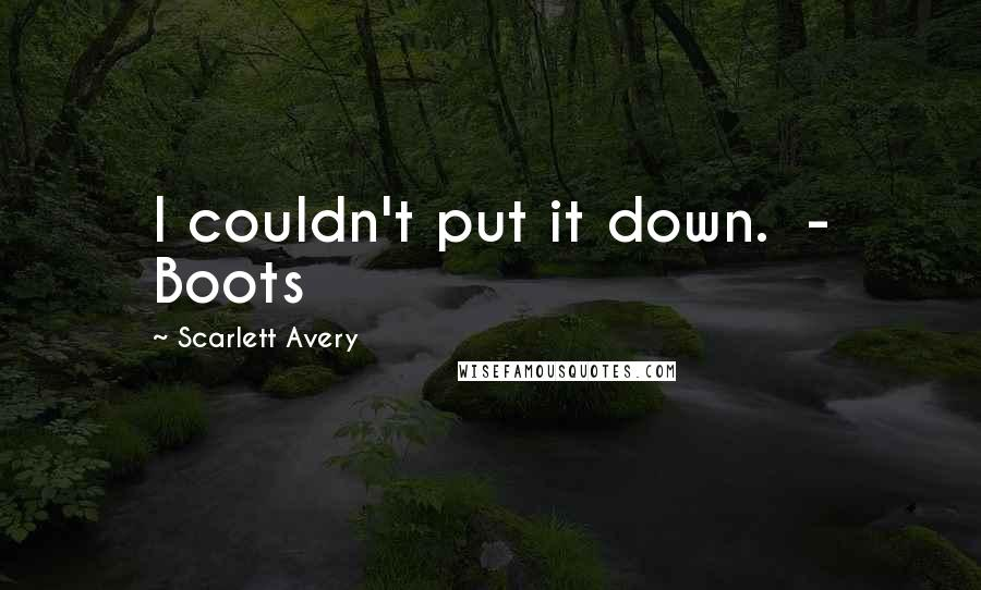 Scarlett Avery quotes: I couldn't put it down. - Boots