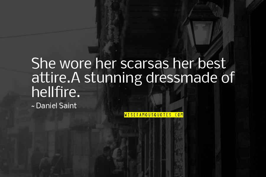 Scars And Strength Quotes By Daniel Saint: She wore her scarsas her best attire.A stunning