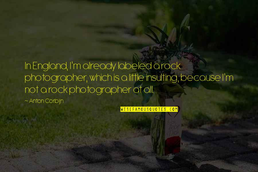 Scary Gravestone Quotes By Anton Corbijn: In England, I'm already labeled a rock photographer,