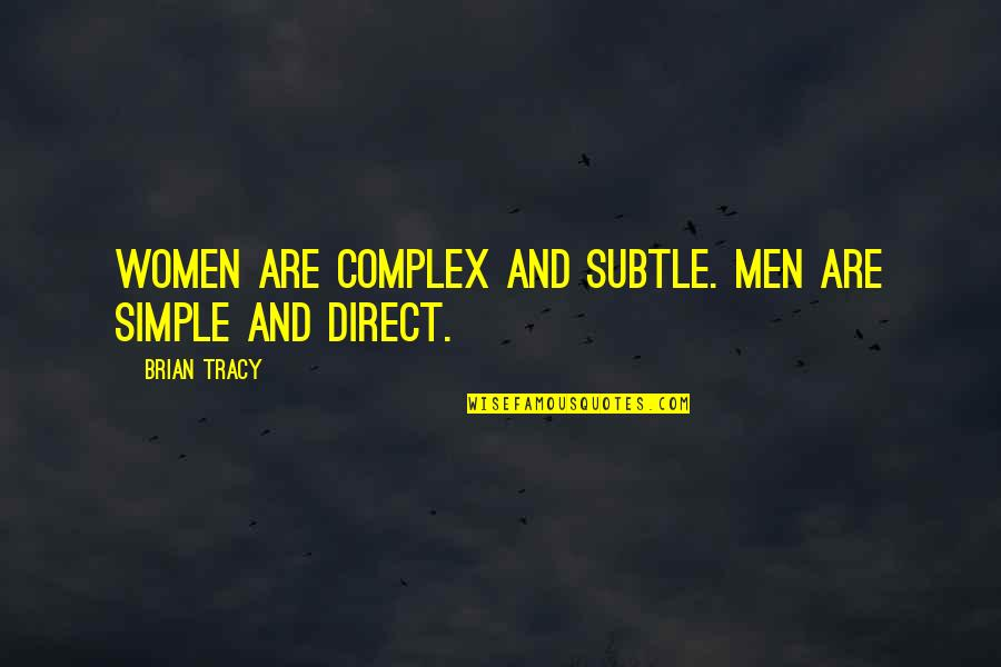 Scary Gravestone Quotes By Brian Tracy: Women are complex and subtle. Men are simple