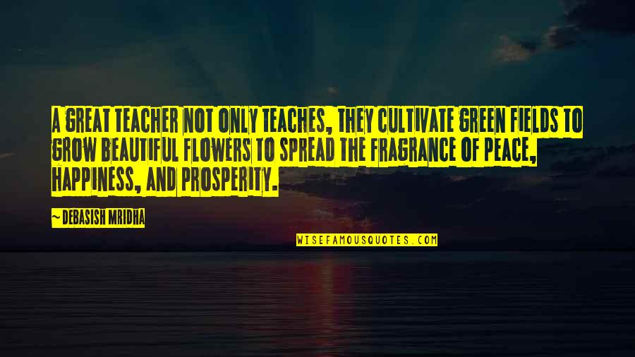 Scary Gravestone Quotes By Debasish Mridha: A great teacher not only teaches, they cultivate