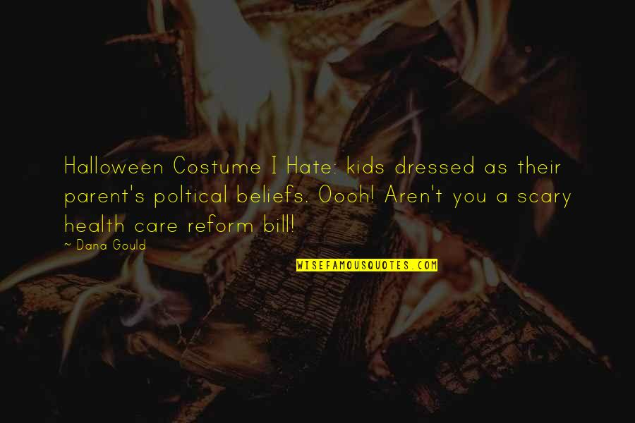 Scary Halloween Quotes By Dana Gould: Halloween Costume I Hate: kids dressed as their