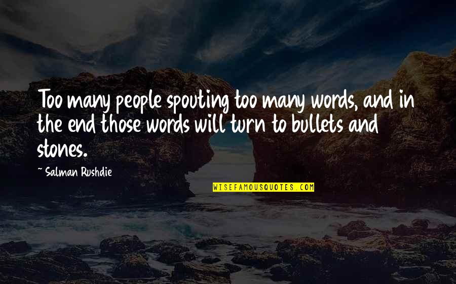 Scary Revelations Quotes By Salman Rushdie: Too many people spouting too many words, and