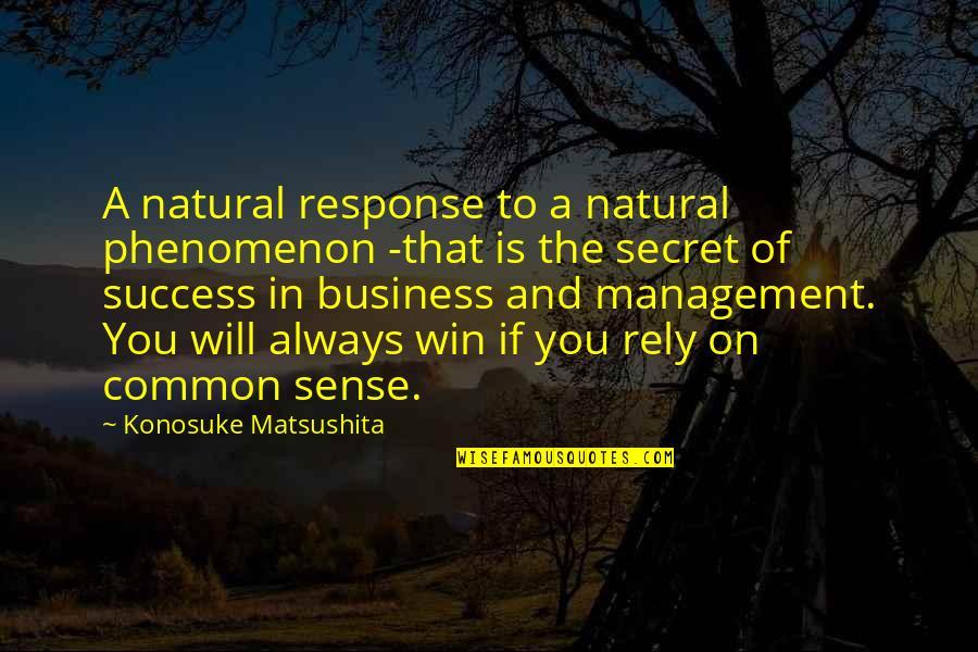 Scat Quotes By Konosuke Matsushita: A natural response to a natural phenomenon -that