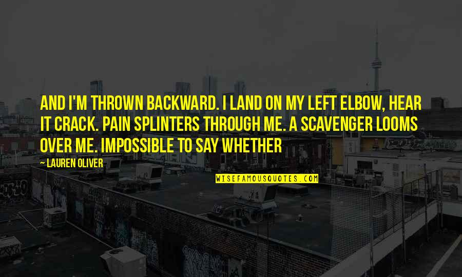 Scavenger Quotes By Lauren Oliver: and I'm thrown backward. I land on my