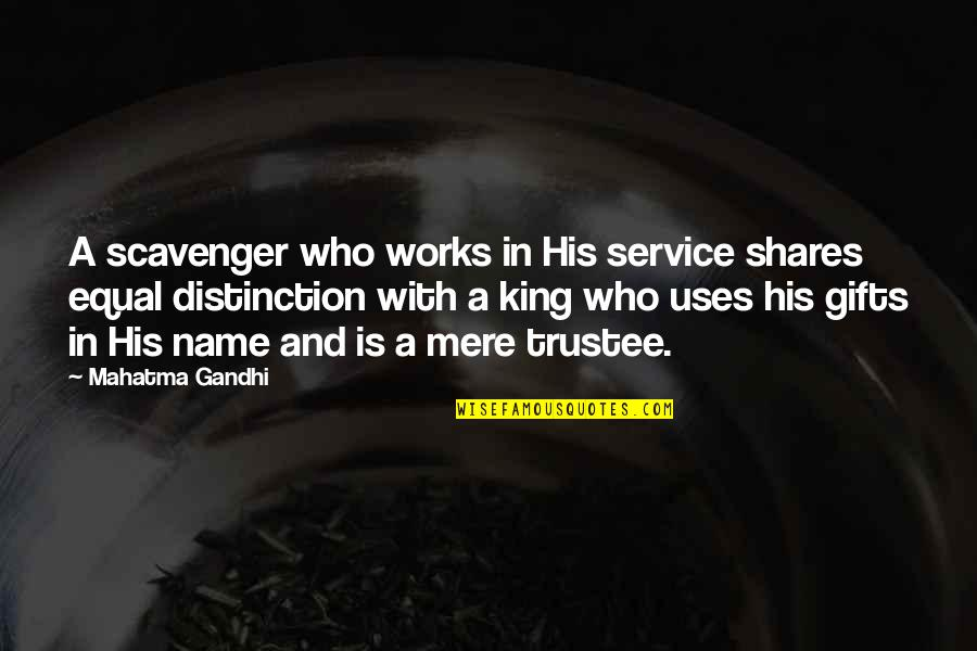 Scavenger Quotes By Mahatma Gandhi: A scavenger who works in His service shares