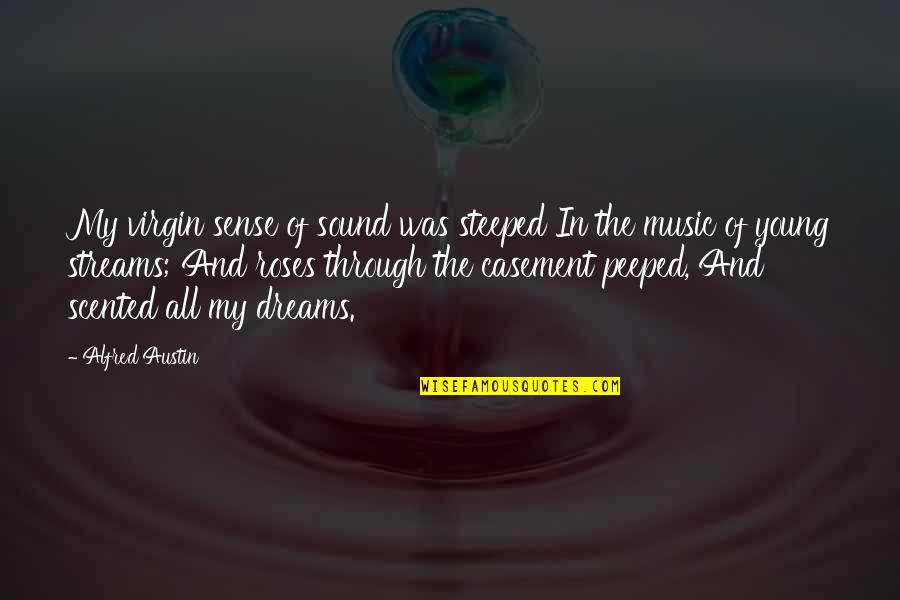 Scented Quotes By Alfred Austin: My virgin sense of sound was steeped In