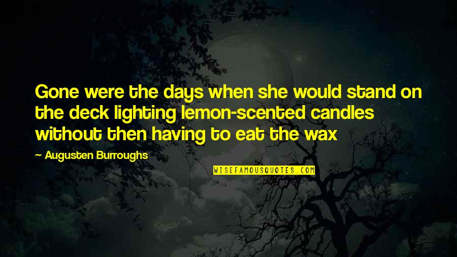 Scented Quotes By Augusten Burroughs: Gone were the days when she would stand