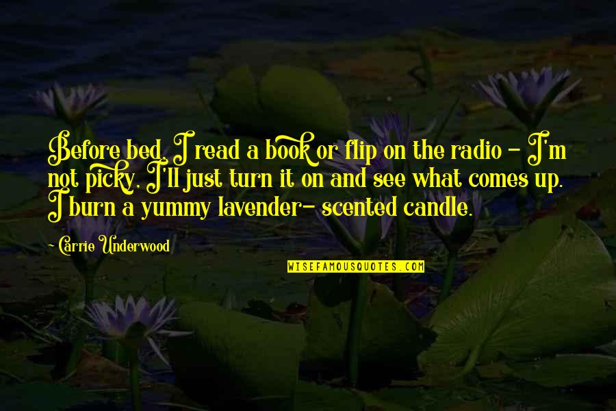 Scented Quotes By Carrie Underwood: Before bed, I read a book or flip