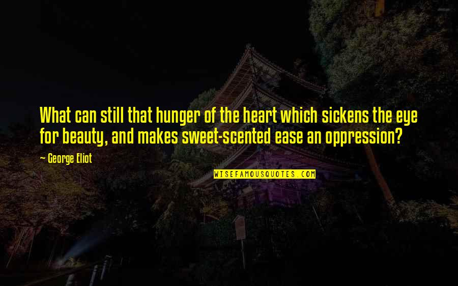 Scented Quotes By George Eliot: What can still that hunger of the heart