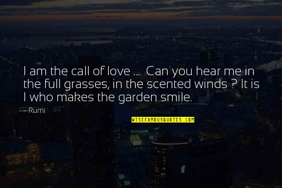 Scented Quotes By Rumi: I am the call of love ... Can