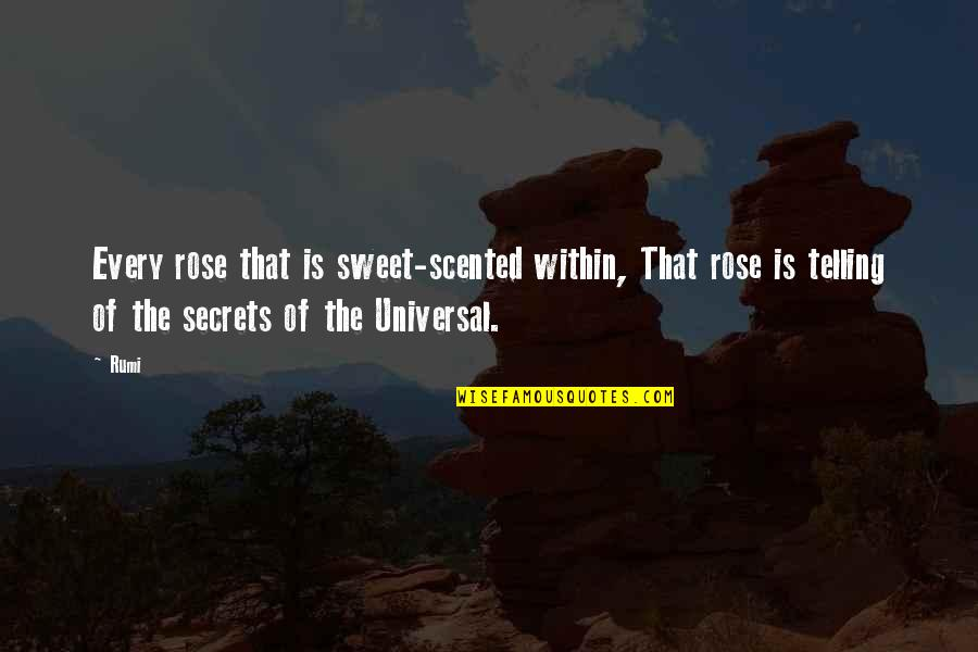 Scented Quotes By Rumi: Every rose that is sweet-scented within, That rose