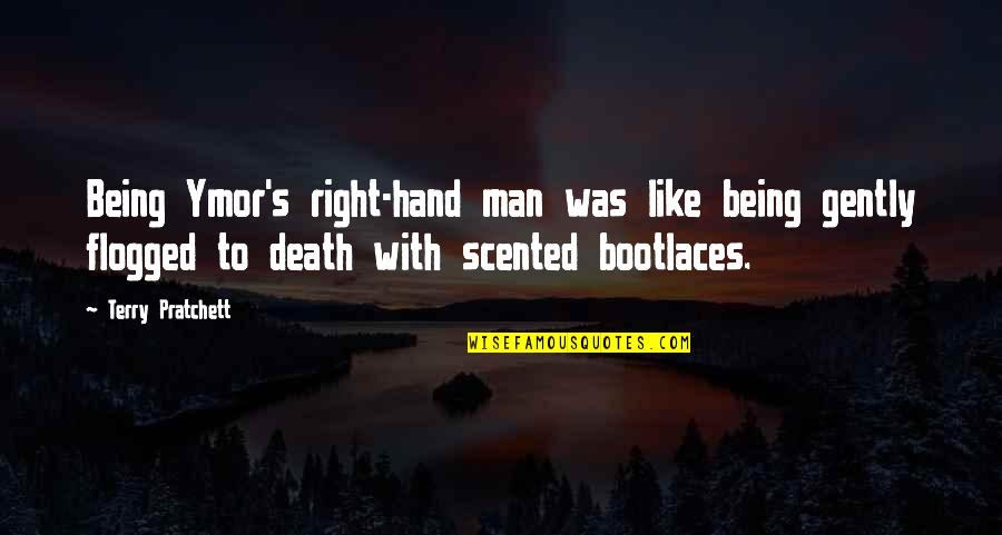 Scented Quotes By Terry Pratchett: Being Ymor's right-hand man was like being gently