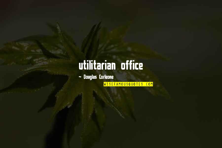 Schaum's Quotes By Douglas Corleone: utilitarian office