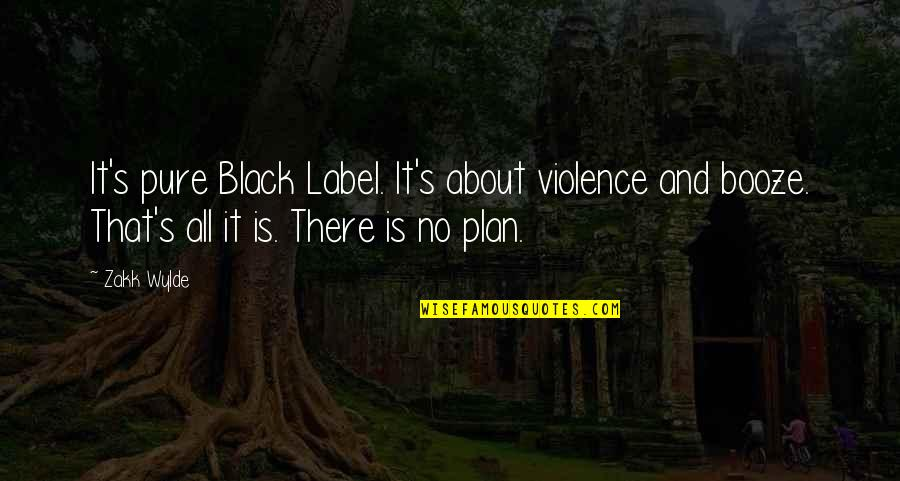 Schematize Quotes By Zakk Wylde: It's pure Black Label. It's about violence and